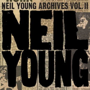 آلبوم موسیقی Neil Young Archives Vol. II اثری از نیل یانگ (Neil Young)