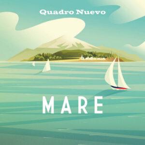 آلبوم موسیقی Mare اثری از کوادرو نوئوو (Quadro Nuevo)