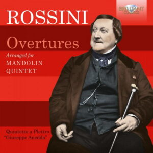 آلبوم موسیقی Rossini Overtures arranged for Mandolin Quintet اثری از Quintetto a Plettro Giuseppe Anedda