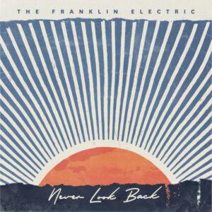 آلبوم موسیقی Never Look Back اثری از فرانکلین الکتریک (The Franklin Electric)