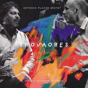 آلبوم موسیقی Trovaores اثری از آنتونیو پلاسر (Antonio Placer)