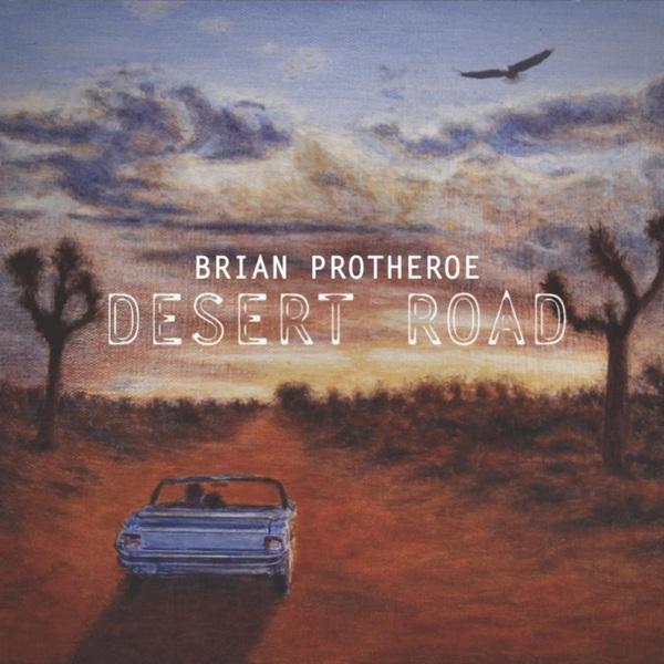 آلبوم موسیقی Desert Road اثری از برایان پروترو (Brian Protheroe)