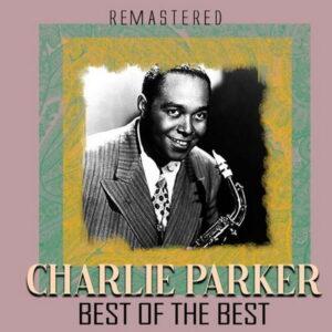 آلبوم موسیقی Best of the Best اثری از چارلی پارکر (Charlie Parker)