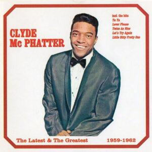 آلبوم موسیقی The Latest & The Greatest 1959_1962 اثری از کلاید مک فاتر (Clyde McPhatter)