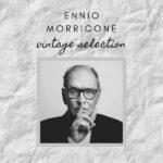 Ennio Morricone Vintage Selection