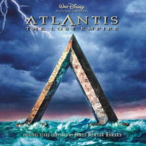 موسیقی متن فیلم Atlantis The Lost Empire اثری از جیمز نیوتن هاوارد (James Newton Howard)