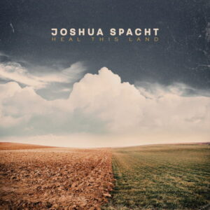 آلبوم موسیقی Heal This Land اثری از جاشوا اسپکت (Joshua Spacht)
