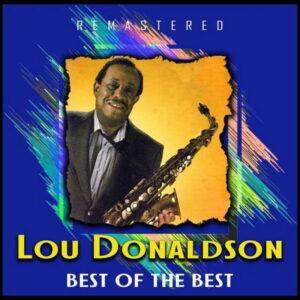آلبوم موسیقی Best of the Best اثری از لو دونالدسون (Lou Donaldson)