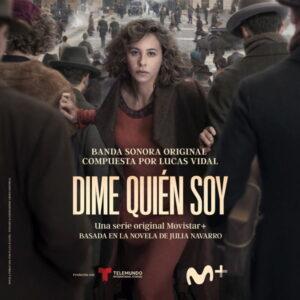 موسیقی متن سریال Dime Quién Soy اثری از لوکاس ویدال (Lucas Vidal)