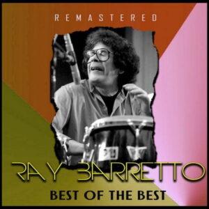 آلبوم موسیقی Best of the Best اثری از ری بارتو (Ray Barretto)