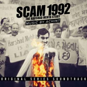 آلبوم موسیقی متن فیلم Scam 1992 اثری از آچینت (Achint)
