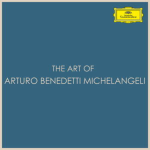 آلبوم موسیقی The Art of Arturo Benedetti Michelangeli اثری از آرتورو بندتی میکل آنجلی