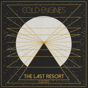 آلبوم موسیقی The Last Resort اثری از کولد انجینس (Cold Engines)