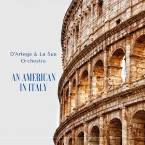 آلبوم موسیقی An American In Italy اثری از د آرتگا (D'Artega)