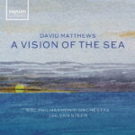 David Matthews A Vision of the Sea