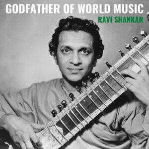 آلبوم موسیقی Godfather of World Music اثری از راوی شانکار (Ravi Shankar)