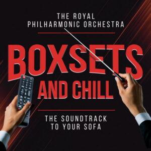 آلبوم موسیقی Boxsets and Chill اثری از ارکستر فیلارمونیک رویال (Royal Philharmonic Orchestra)