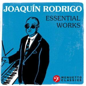 آلبوم موسیقی Joaquín Rodrigo Essential Works اثری از خواکین رودریگو