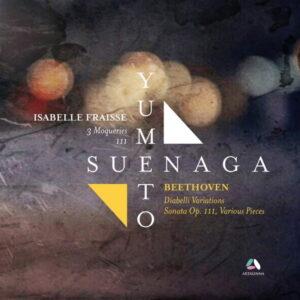 آلبوم موسیقی Beethoven & Fraisse Piano Works اثری از یومتو سوئناگا (Yumeto Suenaga)