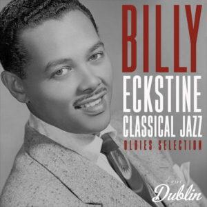 آلبوم موسیقی Oldies Selection Classical Jazz اثری از بیلی اکستاین (Billy Eckstine)