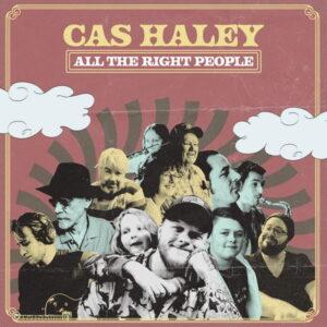 آلبوم موسیقی All The Right People اثری از کاس هیلی (Cas Haley)
