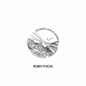 آلبوم موسیقی On Earth, and in Heaven اثری از رابین تیک (Robin Thicke)