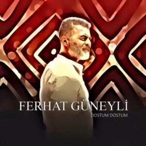 آلبوم موسیقی Dostum Dostum اثری از فرهات گونیلی (Ferhat Güneyli)