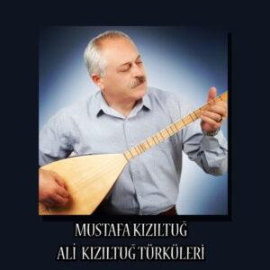 آلبوم موسیقی Ali Kızıltuğ Türküleri اثری از مصطفی کیزیلتوگ (Mustafa Kızıltuğ)