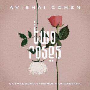 آلبوم موسیقی Two Roses اثری از آویشای کوهن (Avishai Cohen)
