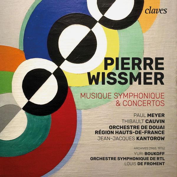 آلبوم موسیقی Pierre Wissmer Musique Symphonique & Concertos اثری از ژان ژاک کانتورو (Jean Jacques Kantorow)