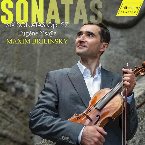 آلبوم موسیقی Ysaÿe 6 Solo Violin Sonatas Op. 27 اثری از ماکسیم بریلینسکی (Maxim Brilinsky)
