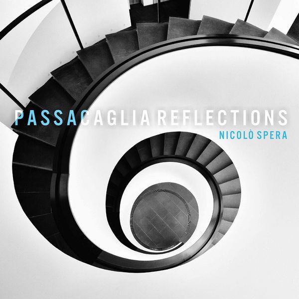 آلبوم موسیقی Passacaglia Reflections اثری از نیکولو اسپرا (Nicolò Spera)