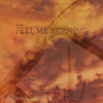 The Feel Me Burning