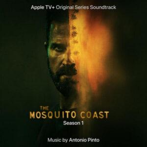 آلبوم موسیقی متن فیلم The Mosquito Coast Season 1 اثری از آنتونیو پینتو (Antonio Pinto)