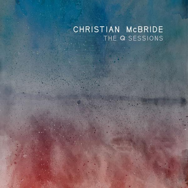 آلبوم موسیقی The Q Sessions اثری از کریستین مک براید (Christian McBride)