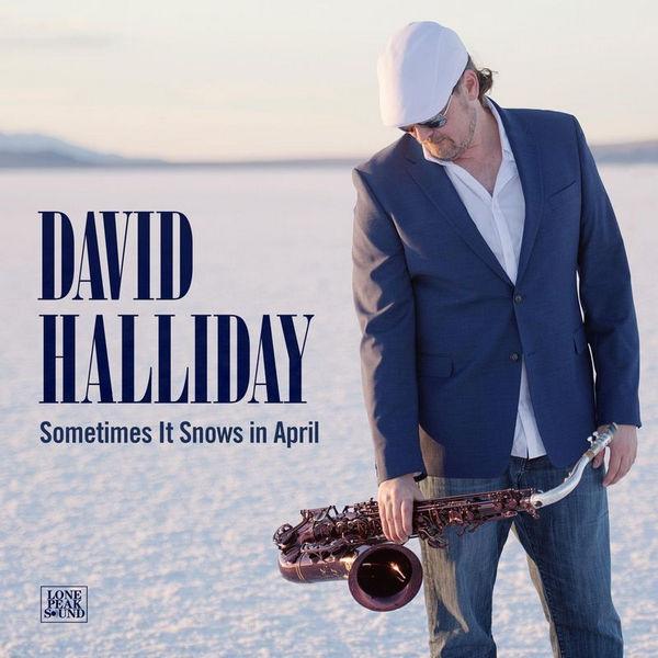 آلبوم موسیقی Sometimes It Snows in April اثری از دیوید هالیدی (David Halliday)