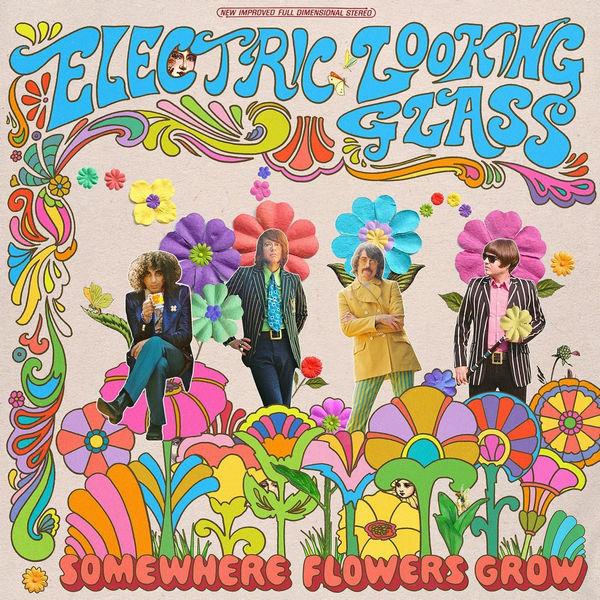 آلبوم موسیقی Somewhere Flowers Grow اثری از الکتریک لوکینگ گلس (Electric Looking Glass)