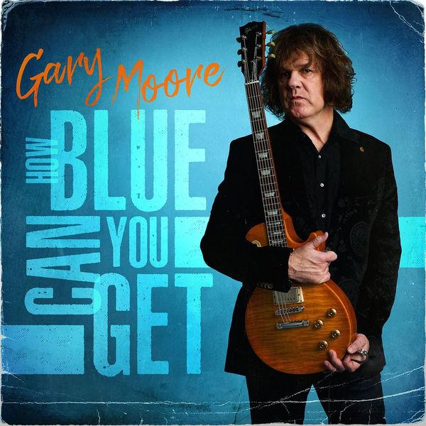 آلبوم موسیقی How Blue Can You Get اثری از گری مور (Gary Moore)