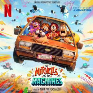 آلبوم موسیقی متن فیلم The Mitchells vs The Machines اثری از مارک مادرزبا (Mark Mothersbaugh)