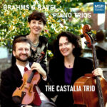 Brahms Piano Trio No. 1 in B Major Ravel Piano Trio in A Minor