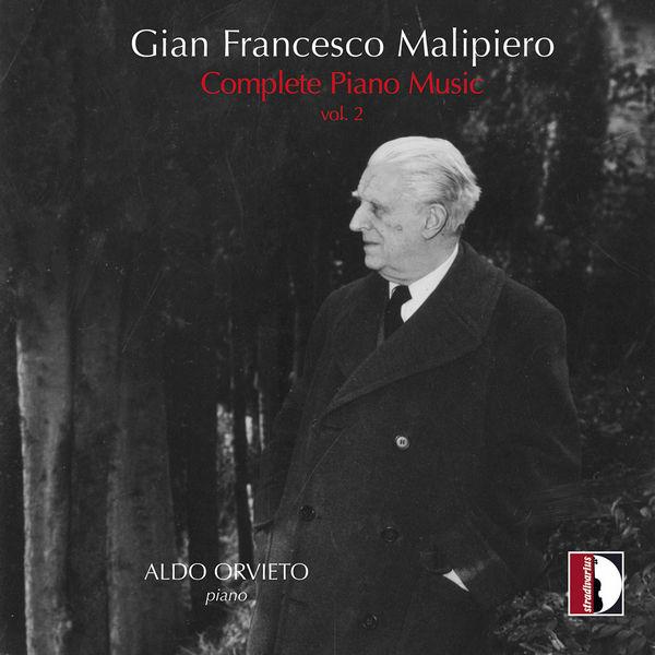 آلبوم موسیقی Malipiero Complete Piano Music Vol. 2 اثری از آلدو اورویتو (Aldo Orvieto)