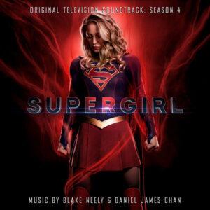 آلبوم موسیقی متن فیلم Supergirl Season 4 اثری از بلیک نیلی ، دانیل جیمز چان (Blake Neely, Daniel James Chan)