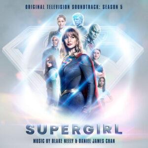 آلبوم موسیقی متن فیلم Supergirl Season 5 اثری از بلیک نیلی ، دانیل جیمز چان (Blake Neely, Daniel James Chan)