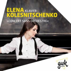 آلبوم موسیقی Concert sans orchestre اثری از النا کلسنیچنکو (Elena Kolesnichenko)