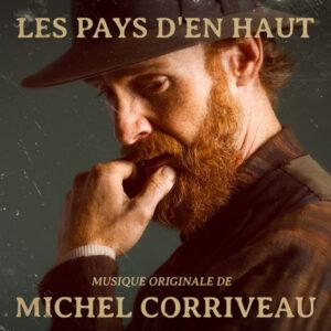 آلبوم موسیقی متن فیلم Les Pays d'en Haut اثری از میچل کوروریو (Michel corriveau)