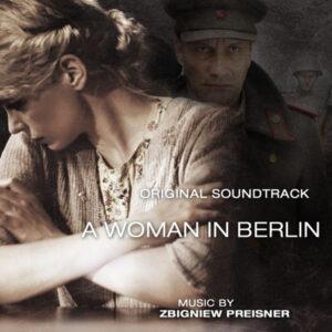 آلبوم موسیقی متن فیلم A Woman In Berlin اثری از زبیگنیف پرایزنر (Zbigniew Preisner)