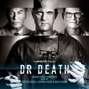آلبوم موسیقی متن فیلم Dr. Death اثری از آتیکوس راس (Atticus Ross)
