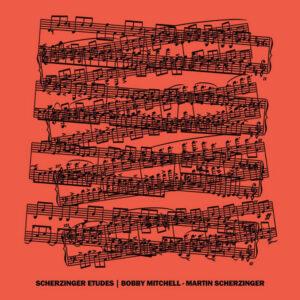 آلبوم موسیقی Scherzinger Etudes اثری از بابی میچل (Bobby Mitchell)