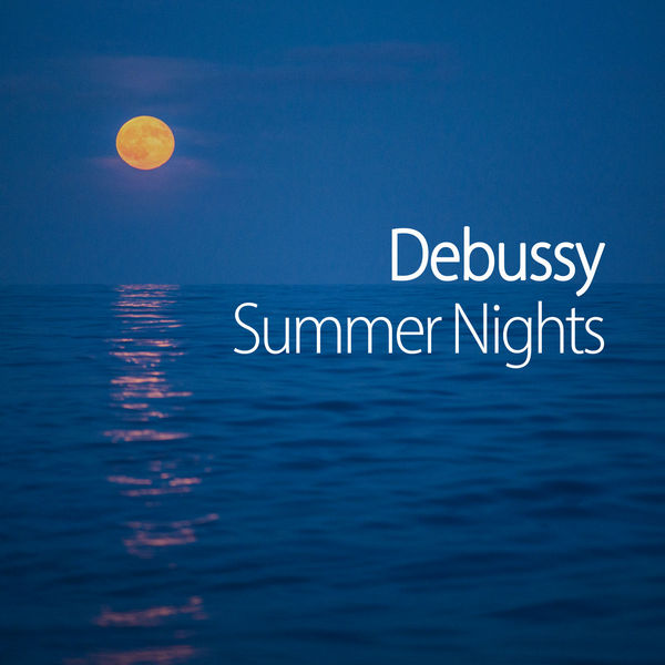 آلبوم موسیقی Debussy Summer Nights اثری از کلود دبوسی (Claude Debussy)