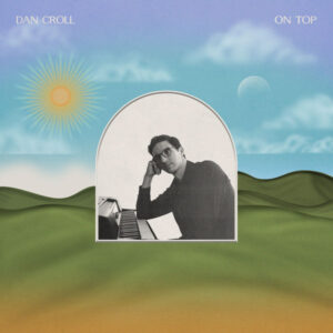 آلبوم موسیقی On Top اثری از دن کرال (Dan Croll)